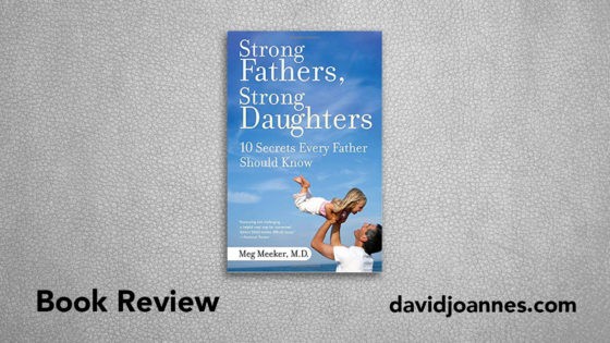 Strong Fathers Strong Daughters book review
