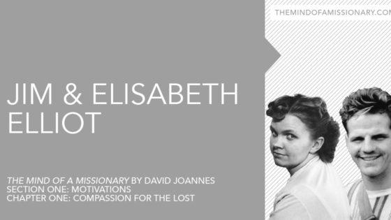 The Mind of a Missionary: Jim & Elisabeth Elliot