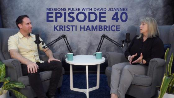 Missions Pulse 040: Kristi Hambrice
