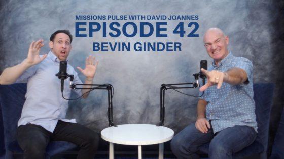 Missions Pulse 042: Bevin Ginder
