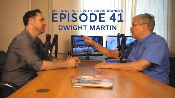 Missions Pulse 041: Dwight Martin