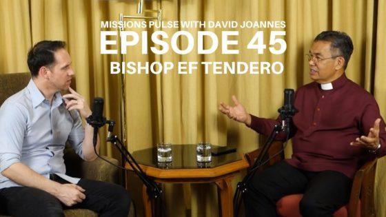 Missions Pulse 45: Efraim Tendero