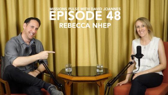 Missions Pulse 48: Rebecca Nhep