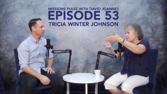 Missions Pulse 53: Tricia Winter Johnson