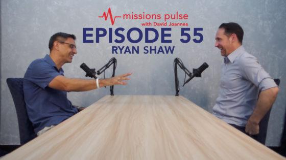 Missions Pulse 55: Ryan Shaw