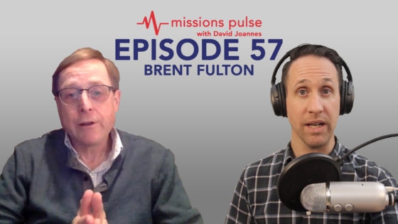 Missions Pulse 57: Brent Fulton