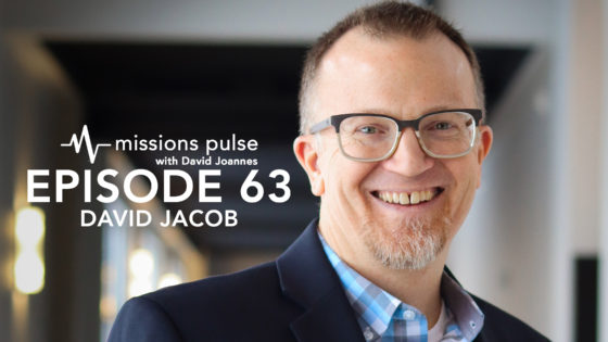 Missions Pulse 63: David Jacob