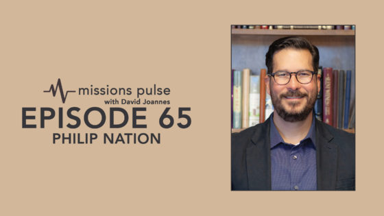 Missions Pulse 65: Philip Nation