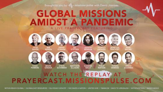 Global Missions Amidst a Pandemic: A Live Prayercast